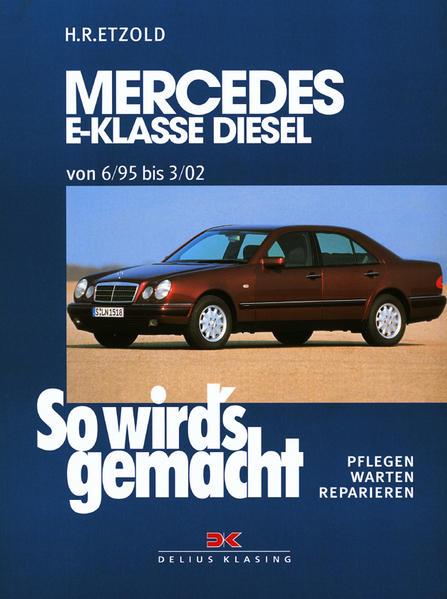 So wird's gemacht. Mercedes E-Klasse Diesel Limousine/T-Modell als Buch (kartoniert)