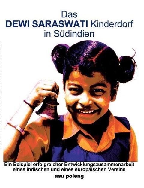 Das Dewi Saraswati Kinderdorf in Südindien als Buch (kartoniert)