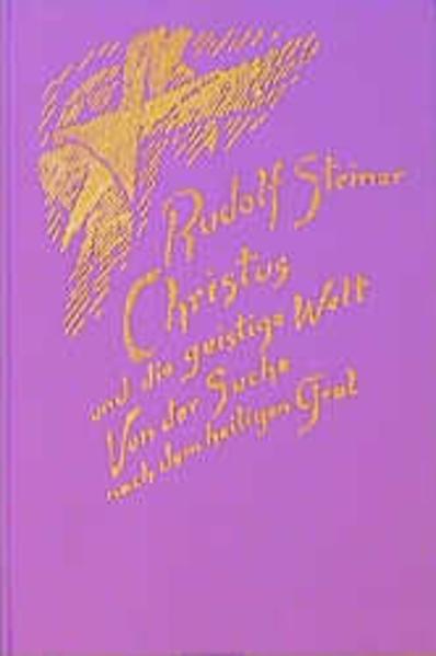 Christus und die geistige Welt. Von der Suche nach dem heiligen Gral als Buch (gebunden)