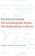 Die Erziehung des Kindes / Die Methodik des Lehrens