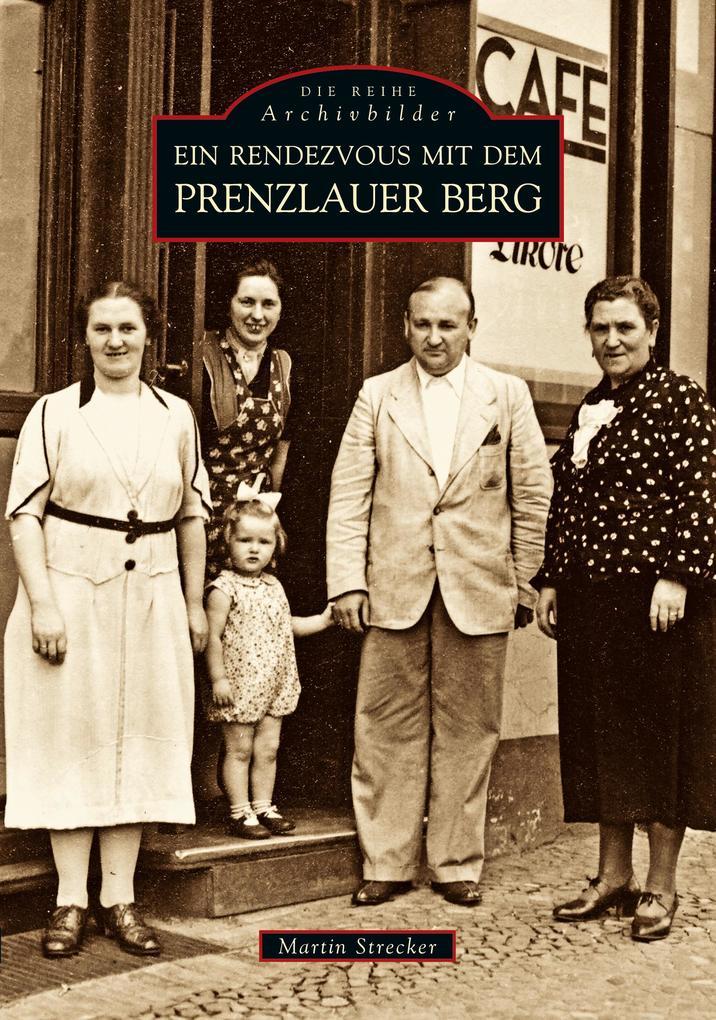 Ein Rendezvous mit dem Prenzlauer Berg als Buch (kartoniert)