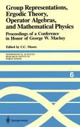 Group Representations, Ergodic Theory, Operator Algebras, and Mathematical Physics: Proceedings of a Conference in Honor of George W. Mackey