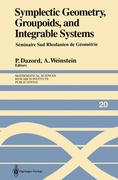 Symplectic Geometry, Groupoids, and Integrable Systems: Séminaire Sud Rhodanien de Géométrie À Berkeley (1989)