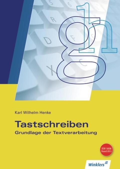 Tastschreiben. Grundlage der Textverarbeitung als Buch (kartoniert)