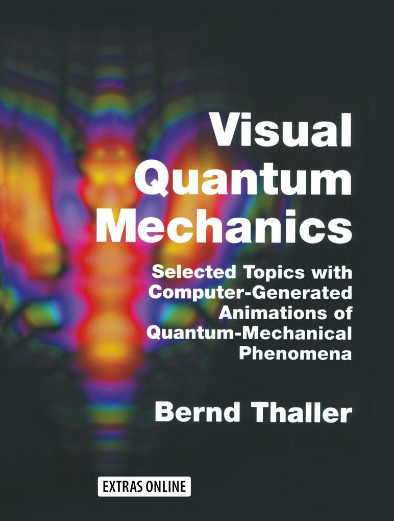 Visual Quantum Mechanics: Selected Topics with Computer-Generated Animations of Quantum-Mechanical Phenomena [With CDROM] als Buch (gebunden)