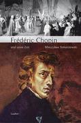 Große Komponisten und ihre Zeit. Frederic Chopin und seine Zeit