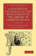 A Descriptive Catalogue of the Manuscripts in the Library of Lambeth Palace 2 Volume Paperback Set