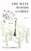 The Many Woods of Grief: Poems