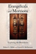 Evangelicals and Mormons: Exploring the Boundaries