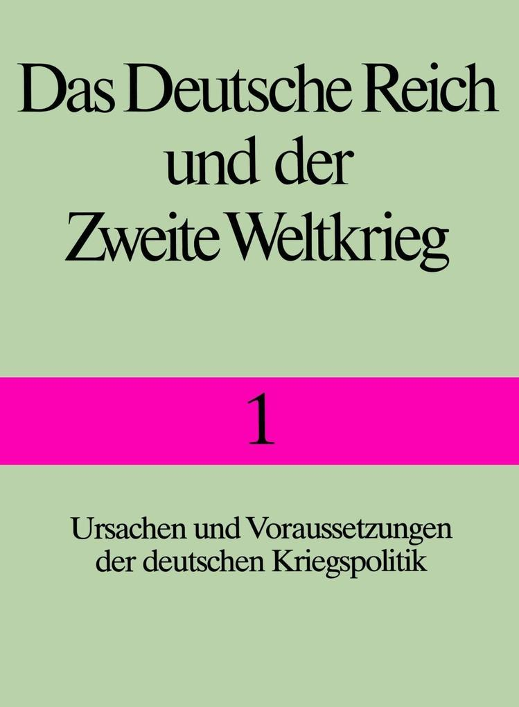 Das Deutsche Reich und der Zweite Weltkrieg 1 als Buch (gebunden)