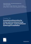 Investitionstheoretische Unternehmensbewertung bei Vorliegen verhandelbarer Zahlungsmodalitäten