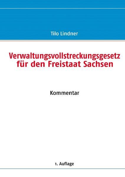 Verwaltungsvollstreckungsgesetz für den Freistaat Sachsen als Buch