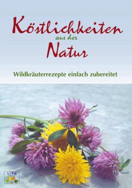 Köstlichkeiten aus der Natur als Buch (kartoniert)