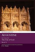 Augustine: de Civitate Dei the City of God Book X