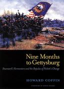 Nine Months to Gettysburg: Stannard's Vermonters and the Repulse of Pickett's Charge