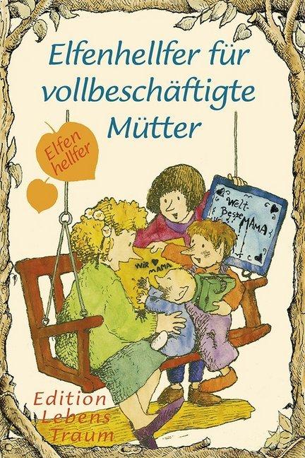 Elfenhellfer für vollbeschäftigte Mütter als Buch (kartoniert)