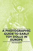 A Photographic Guide to Early Toy Dolls in Europe