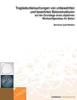 Traglastuntersuchungen von unbewehrten und bewehrten Betonstrukturen auf der Grundlage eines Objektiven Werkstoffgesetze als Buch (kartoniert)