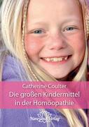 Die großen Kindermittel in der Homöopathie