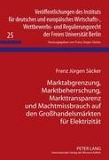 Marktabgrenzung, Marktbeherrschung, Markttransparenz und Machtmissbrauch auf den Großhandelsmärkten für Elektrizität