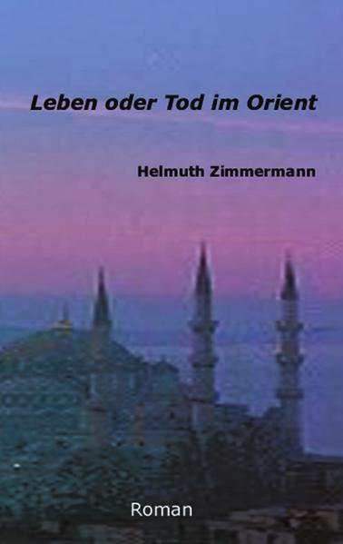 Leben oder Tod im Orient als Buch (kartoniert)