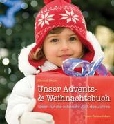 Unser Advents- und Weihnachtsbuch