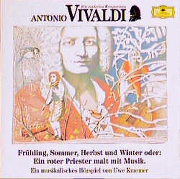 Antonio Vivaldi. Frühling, Sommer, Herbst und Winter. CD als Hörbuch CD
