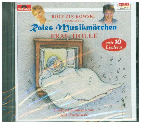 Rales Musikmärchen - präsentiert von Rolf Zuckowski: Frau Holle als Hörbuch CD