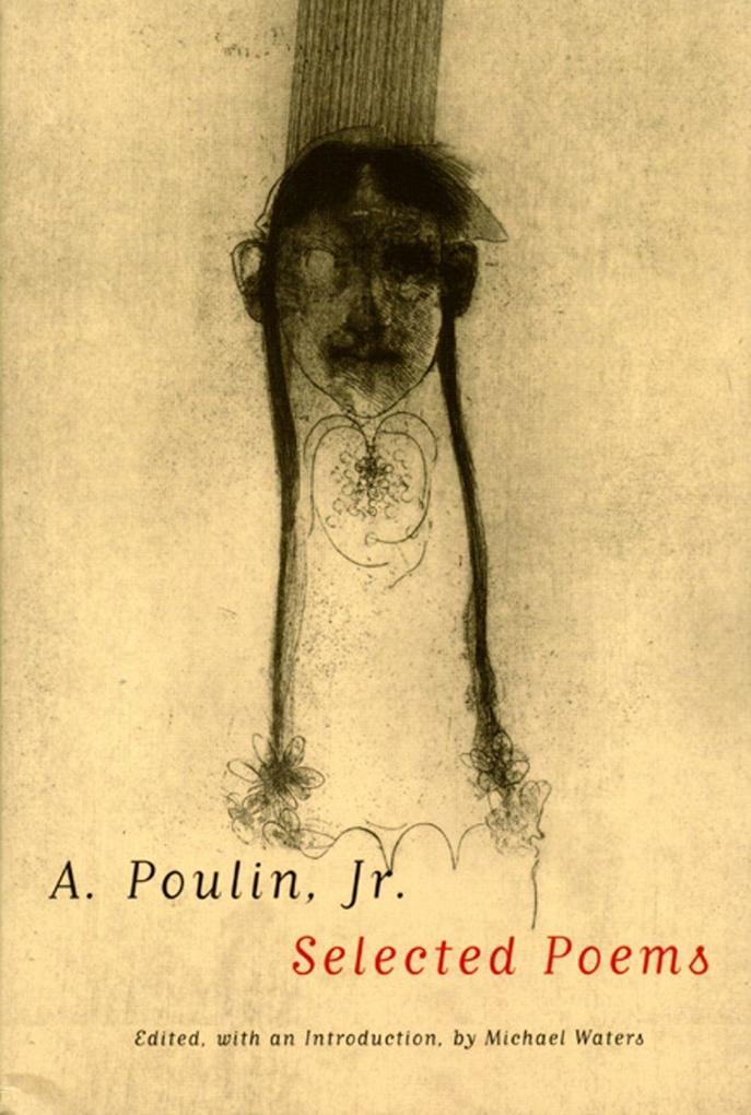 A. Poulin, Jr.: Selected Poems als Taschenbuch