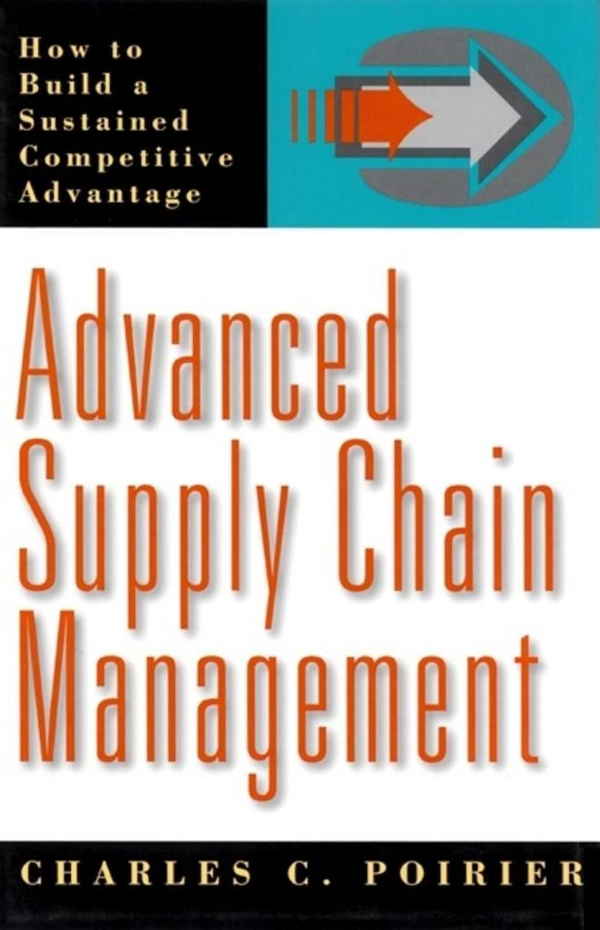 Advanced Supply Chain Management: How to Build a Sustained Competitive Advantage als Buch (gebunden)