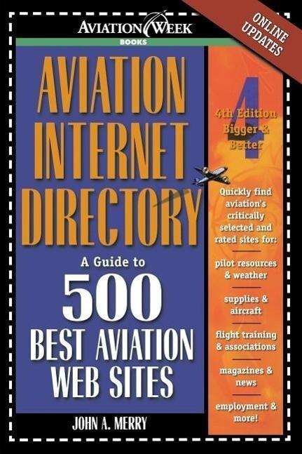 Aviation Internet Directory: A Guide to 500 Best Aviation Web Sites als Taschenbuch