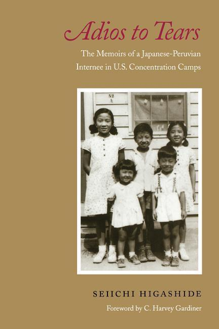 Adios to Tears: The Memoirs of a Japanese-Peruvian Internee in U.S. Concentration Camps als Taschenbuch
