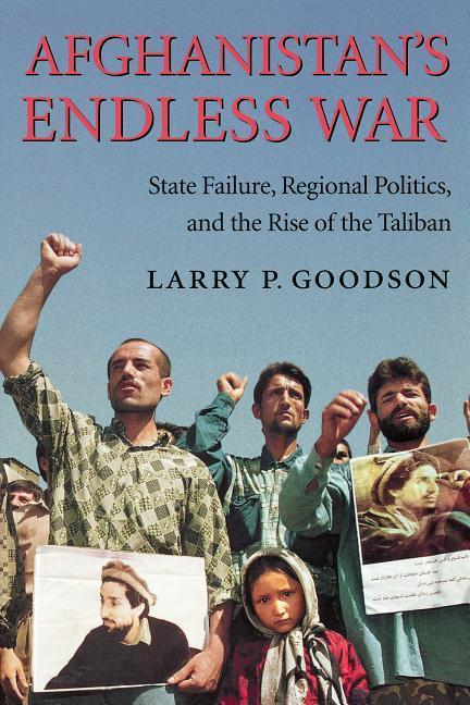 Afghanistan's Endless War: State Failure, Regional Politics, and the Rise of the Taliban als Taschenbuch