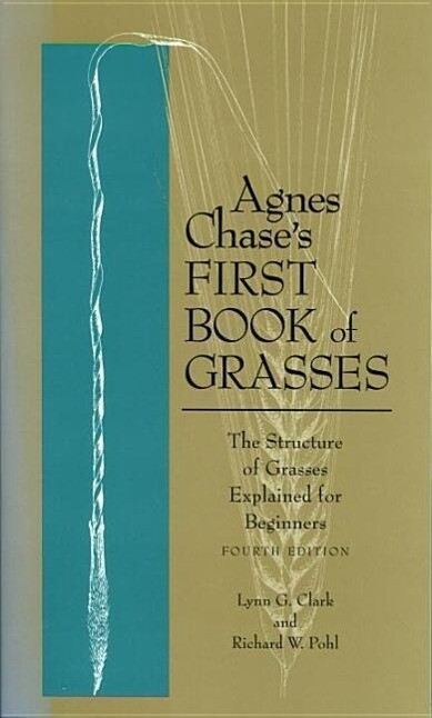 Agnes Chase's First Book of Grasses: The Structure of Grasses Explained for Beginners, Fourth Edition als Taschenbuch
