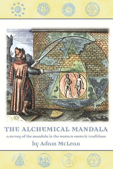 The Alchemical Mandala: A Survey of the Mandala in the Western Esoteric Traditions als Taschenbuch