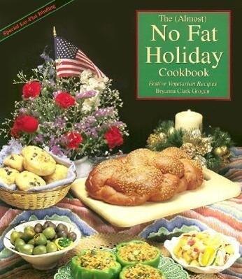 The Almost No Fat Holiday Cookbook: Festive Vegetarian Recipes als Taschenbuch