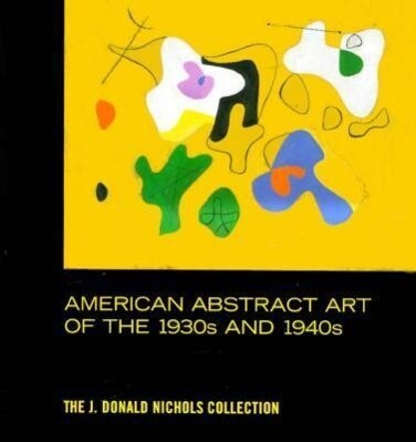 American Abstract Art of the 1930's and 1940's als Buch (gebunden)