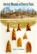 The Ancient Mounds of Poverty Point: Place of Rings