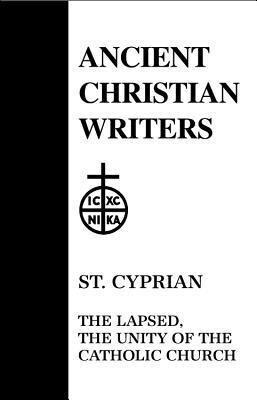 25. St. Cyprian: The Lapsed, the Unity of the Catholic Church als Buch (gebunden)