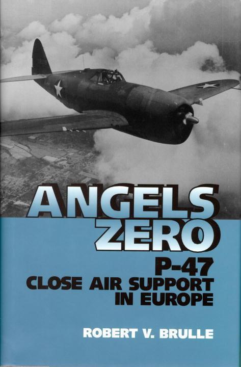 Angels Zero: P-47 Close Air Support in Europe als Buch (gebunden)