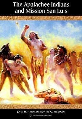 The Apalachee Indians and Mission San Luis als Taschenbuch