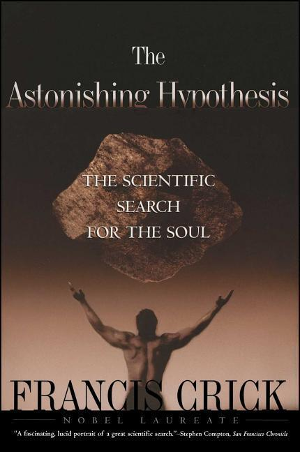 Astonishing Hypothesis: The Scientific Search for the Soul als Taschenbuch