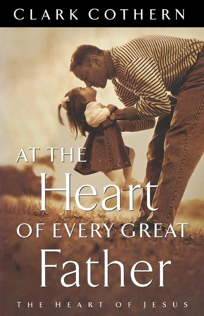 At the Heart of Every Great Father als Taschenbuch