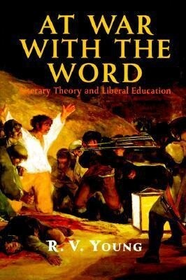 At War with the Word: Literary Theory and Liberal Education als Buch (gebunden)