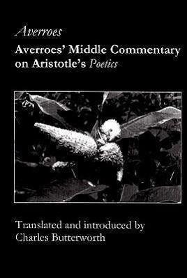 Averroes' Middle Commentary on Aristotle's Poetics als Buch (gebunden)