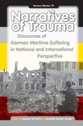 Narratives of Trauma: Discourses of German Wartime Suffering in National and International Perspective