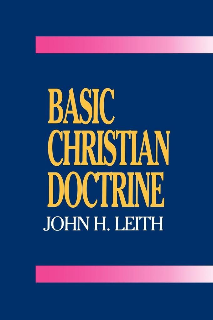 Basic Christian Doctrine: A Summary of Christian Faith: Catholic, Protestant, and Reformed als Taschenbuch