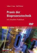 Praxis der Bioprozesstechnik mit virtuellem Praktikum, m. DVD-ROM