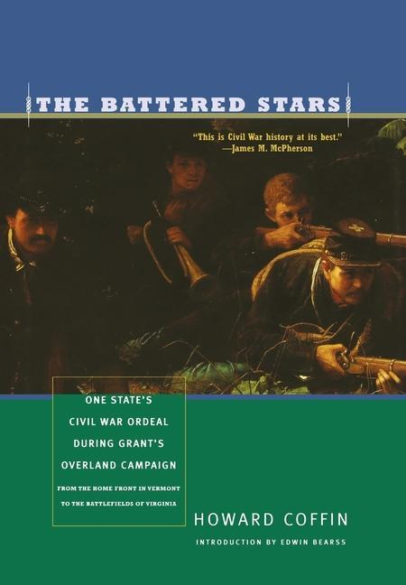 The Battered Stars: One State's Civil War Ordeal During Grant's Overland Campaign als Buch (gebunden)