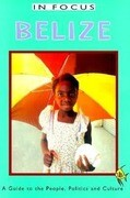 Belize: A Guide to the People, Politics, and Culture